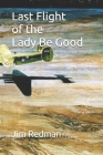 Last Flight of the Lady Be Good Cover Image