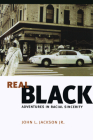 Real Black: Adventures in Racial Sincerity Cover Image