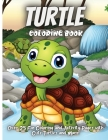 Turtle Coloring Book For Kids: Over 25 Fun Coloring and Activity Pages with Cute Turtles and More! for Kids, Toddlers and Preschoolers Cover Image