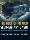 The Gulf of Mexico Sedimentary Basin: Depositional Evolution and Petroleum Applications Cover Image