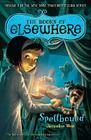 Spellbound: The Books of Elsewhere: Volume 2 Cover Image
