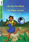 Lila Ap Jwe Boul/Lila Plays Soccer Cover Image