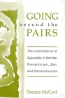 Going Beyond the Pairs: The Coincidence of Opposites in German Romanticism, Zen, and Deconstruction Cover Image