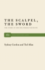 The Scalpel, the Sword: The Story of Dr. Norman Bethune (Monthly Review Press Classic Titles) Cover Image