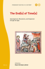 The End(s) of Time(s): Apocalypticism, Messianism, and Utopianism Through the Ages Cover Image