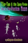 Tim-Tam and the Space Pirates: Race to the Phantom Moon Cover Image
