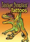 Savage Dinosaur Tattoos (Dover Tattoos) Cover Image