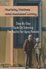 Nursing Homes And Assisted Living: Step-By-Step Guide On Selecting The Facility For Aging Parents: Books About Caregiving Cover Image