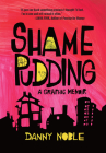 Shame Pudding: A Graphic Memoir Cover Image