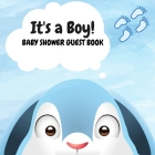 Baby Shower Guest Book It's a Boy!: Guestbook Keepsake with Wishes & Advice + Gift Log, Mom and Baby Hatchling Cover Image