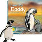I Love My Daddy [With Penguin Plush] Cover Image