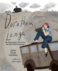 Dorothea Lange: The Photographer Who Found the Faces of the Depression Cover Image