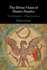 The Divine Vision of Dante's Paradiso: The Metaphysics of Representation Cover Image