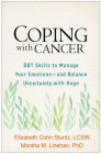 Coping with Cancer: DBT Skills to Manage Your Emotions--and Balance Uncertainty with Hope Cover Image