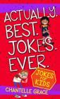 Actually Best Jokes Ever: Joke Book for Kids (Joke Books) Cover Image