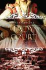 Lady of the Court: Book Two of the Three Graces Trilogy Cover Image