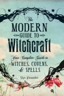 The Modern Guide to Witchcraft: Your Complete Guide to Witches, Covens, and Spells (Modern Witchcraft) Cover Image