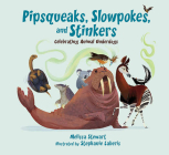 Pipsqueaks, Slowpokes, and Stinkers: Celebrating Animal Underdogs Cover Image