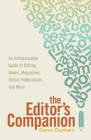 The Editor's Companion: An Indispensable Guide to Editing Books, Magazines, Online Publications, and Mor E Cover Image