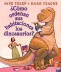 Como ordenan sus habitaciones los dinosaurios?: (Spanish language edition of How Do Dinosaurs Clean Their Rooms?) Cover Image
