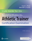 Study Guide for the Board of Certification, Inc., Athletic Trainer Certification Examination Cover Image