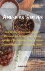 American Recipes: How to Prepare Succulent, Healthy Recipes for the Whole Family Quickly and Easily. The Definitive Guide to Making Deli Cover Image