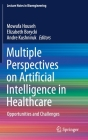 Multiple Perspectives on Artificial Intelligence in Healthcare: Opportunities and Challenges (Lecture Notes in Bioengineering) Cover Image