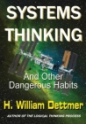 Systems Thinking - And Other Dangerous Habits Cover Image