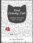 Find Cranky Cat! Search Fun for Cat Lovers: - A Search and Find Book of Increasing Difficulty with Gorgeous Illustrations and Inspiring Feel-Good Cat Cover Image