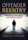 Offender Reentry: Rethinking Criminology & Criminal Justice Cover Image