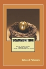 Scammunition: How To Protect Yourself From Con Artists: A Guide for Baby Boomers and Beyond Cover Image