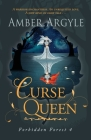 Curse Queen: A warrior enchantress. An unrequited love. A new kind of fairytale . . . Cover Image