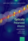Optically Polarized Atoms: Understanding Light-Atom Interactions Cover Image
