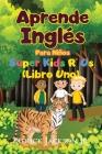 Aprende Inglés Para Niños: De Super Kids R' Us - Libro Uno Cover Image