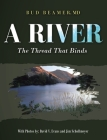 A River: The Thread That Binds Cover Image