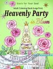 Heavenly Party in Bloom - Adult Coloring Book: Oasis for Your Soul (Large Print) Cover Image