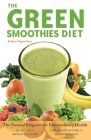 The Green Smoothies Diet: The Natural Program for Extraordinary Health Cover Image