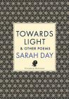 Towards Light: & Other Poems Cover Image