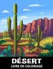 Désert Livre de Coloriage: Paysages Naturels avec des Plantes de Cactus pour Soulager le Stress et se Détendre - Coloriage pour Enfants, Adolesce Cover Image
