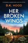 Her Broken Wings: A completely unputdownable serial killer thriller Cover Image