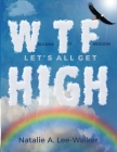 Welcome to Freedom! Let's All Get High Cover Image