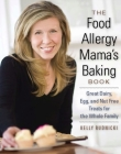 The Food Allergy Mama's Baking Book: Great Dairy, Egg, and Nut-Free Treats for the Whole Family Cover Image