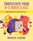 Transform Your K-5 Math Class: Digital Age Tools to Spark Learning Cover Image