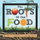 The Roots Of Our Food Cover Image