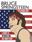 Bruce Springsteen: The Coloring Book: A Tribute to the Rock & Roll Boss Born to Run Cover Image