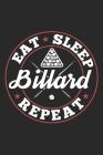Eat Sleep Billard Repeat: Funny Cool Billard Journal - Notebook - Workbook Diary - Planner-6x9 - 120 Blank Pages - Cute Gift For All Billard Pla Cover Image