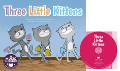 Three Little Kittens (Sing-Along Animal Songs) Cover Image