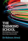 The Thinking School: Developing a Dynamic Learning Community Cover Image