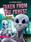 Taken from the Forest: An Alien Abduction Cover Image