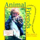 Animal Friends: A Global Celebration of Children and Animals (Global Fund for Children Books) Cover Image